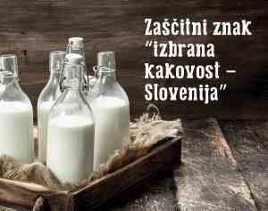 """Kaj pomeni znak """"izbrana kakovost – Slovenija"""" na mleku in mlečnih izdelkih"""